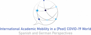 International Academic Mobility in a (Post) COVID-19 World. Spanish and German Perspectives